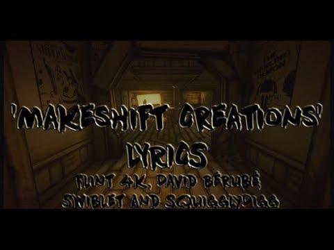 [LYRICS] 'Makeshift Creations' Flint 4K & David Bérubé [ft. Swiblet & SquigglyDigg]