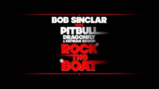Bob Sinclar ft. Pitbull, DragonFly & Fatman Scoop - Rock The Boat (HQ)
