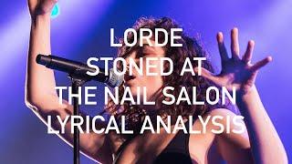 Lorde - Stoned at the Nail Salon - Lyrical Analysis