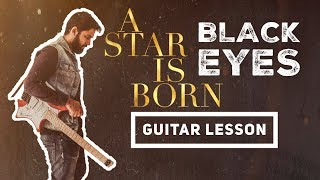 A Star Is Born - Black Eyes Guitar Lesson