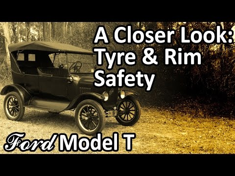Ford Model T - A Closer Look: Tyre & Rim Safety