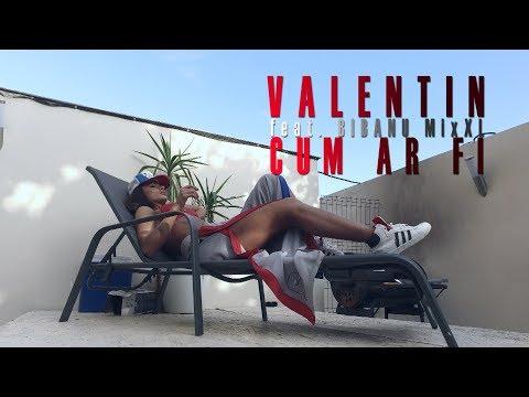 Valentin feat. Bibanu MixXL - Cum ar fi (Videoclip Oficial)