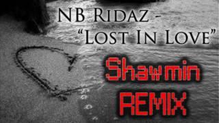 """NB Ridaz - """"Lost In Love (Shawmin Remix)"""""""