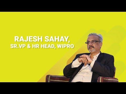 Rajesh Sahay SR.VP & HR Head, Wipro
