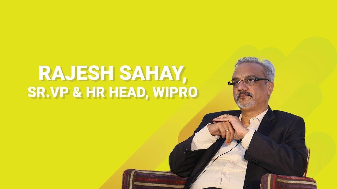 Rajesh Sahay SR VP & HR Head, Wipro