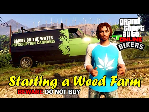 GTA 5 Online - BIKERS starting a Weed Farm - Beware do not buy this business