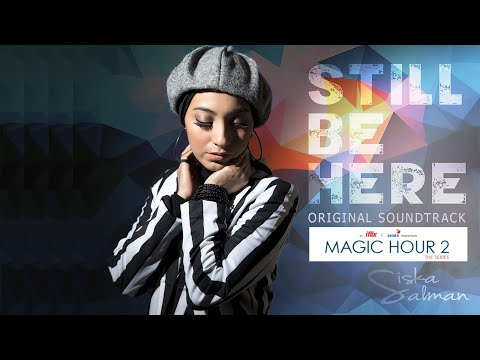SISKA SALMAN - STILL BE HERE (OST Magic Hour The Series 2) - OFFICIAL AUDIO