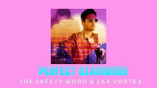The Safety Word & Zak Vortex - Perfect Diamonds