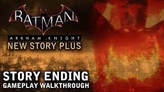 Batman - Arkham Knight - New Story Plus: Story Ending 240% Completion (PS4)