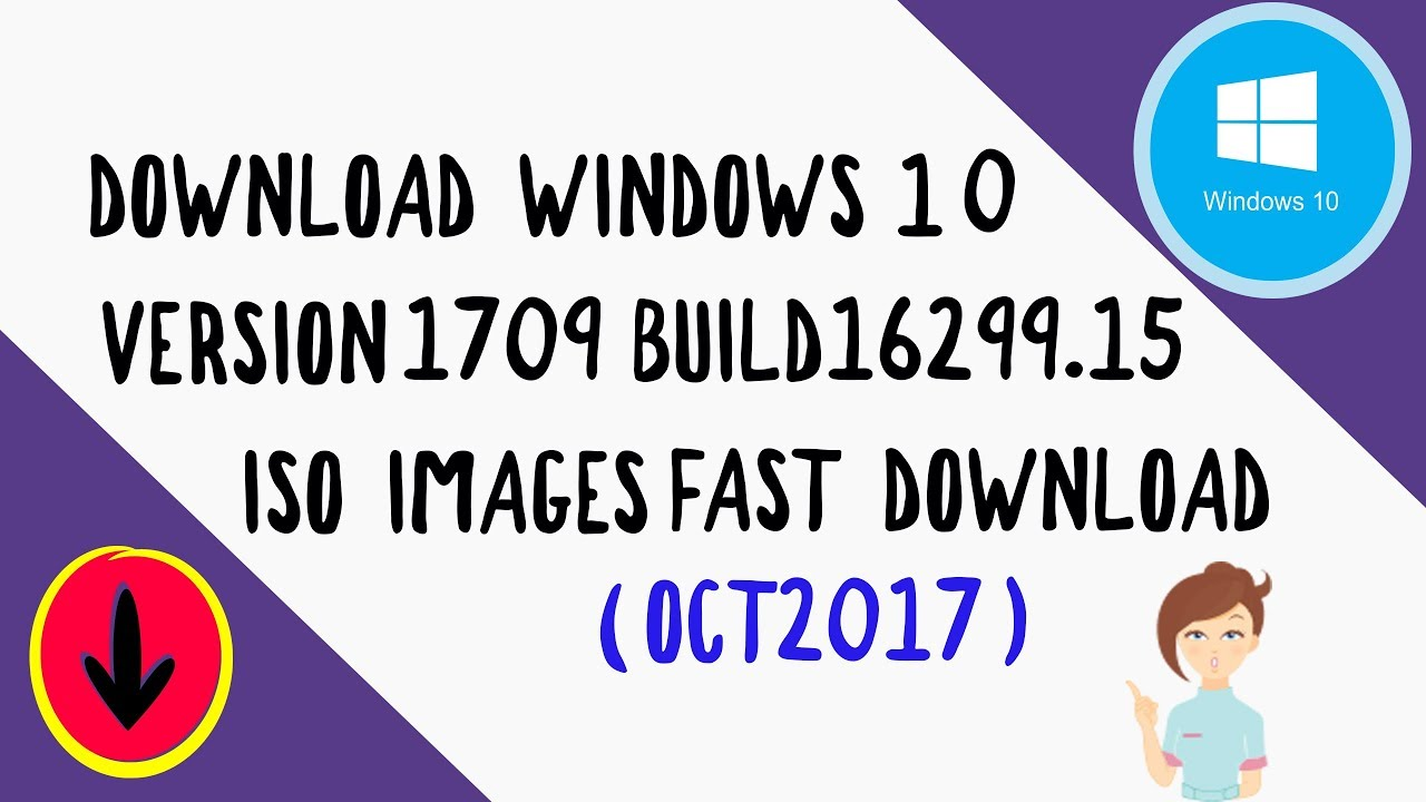 Download Windows 10 version 1709 Build 16299 15 ISO images Ocotober 2017 RS  3💨😀😊