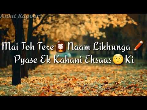 Mai To👩Tere Naam Likhunga✏ | Tera Naam |Whats App And Facebook💗status.