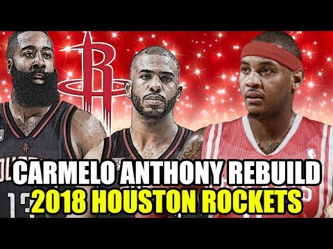 REBUILDING THE 2018 HOUSTON ROCKETS! CARMELO ANTHONY + CHRIS PAUL + JAMES HARDEN SUPERTEAM! NBA 2K17