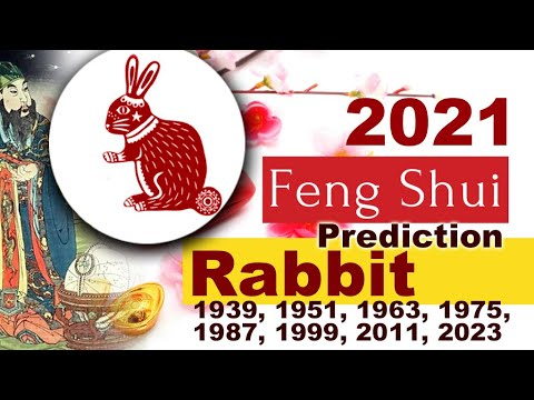 2021 Feng Shui Prediction   Rabbit Zodiac Luck   Birth Year Rabbit    2021 Fengshui Predictions