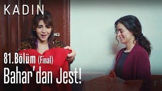 Bahardan jest - Kadın 81. Bölüm (Final)