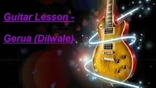 Gerua (Dilwale) - Guitar chords Lesson