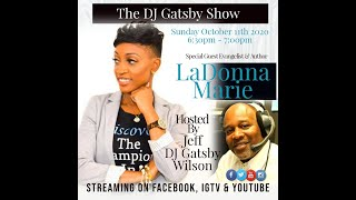 The DJ Gatsby Show with guest Author & Evangelist LaDonna Marie