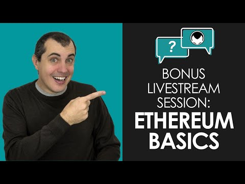 Bonus Livestream Session - Ethereum Basics