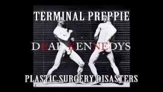 terminal preppie dead kennedys (with lyrics)