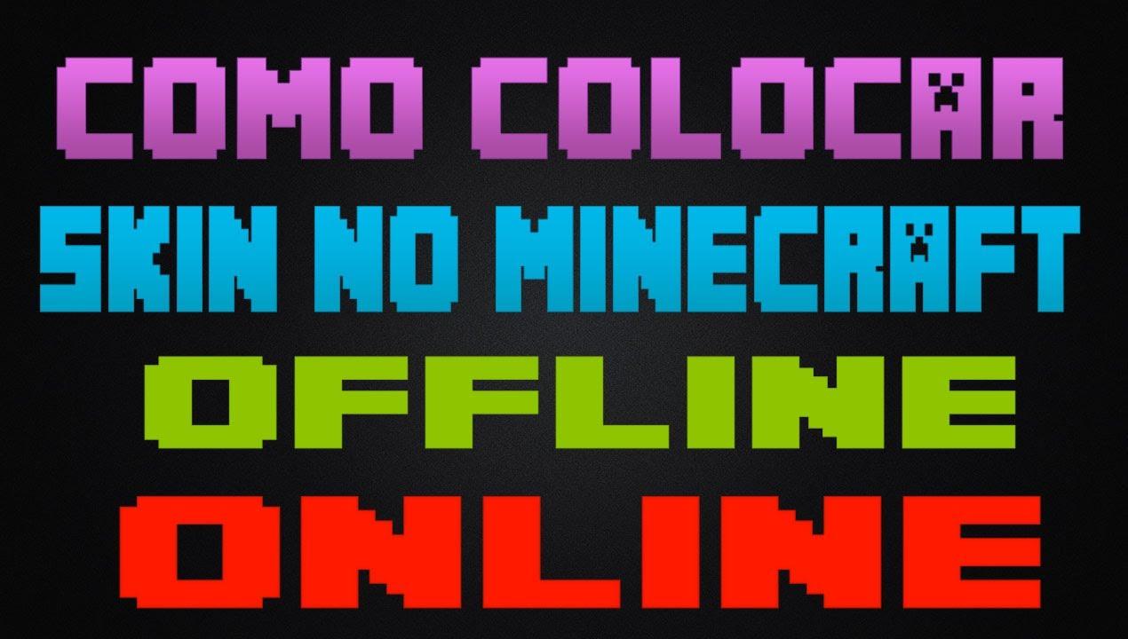Como Colocar Skin No Minecraft - Online e Offline