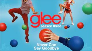 Never Can Say Goodbye | Glee [HD FULL STUDIO]