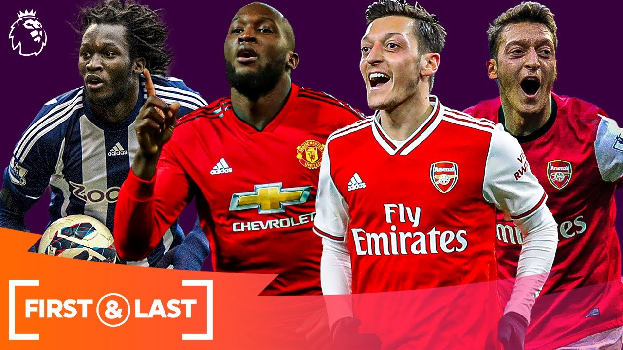 Current SUPERSTARS' First & Last Premier League Goals   Romelu Lukaku, Mesut Ozil & more!