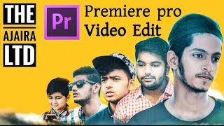 The Ajaira LTD video editing Adobe premiere pro | The Ajaira LTD | Prottoy Heron