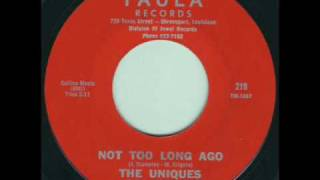The Uniques - Not Too Long Ago 1965 45rpm