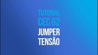 Tutorial CEC G2 - Configuração Tensão da Rede