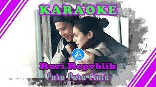 Ruri Repvblik Pura Pura Cinta [Official Video Karaoke]