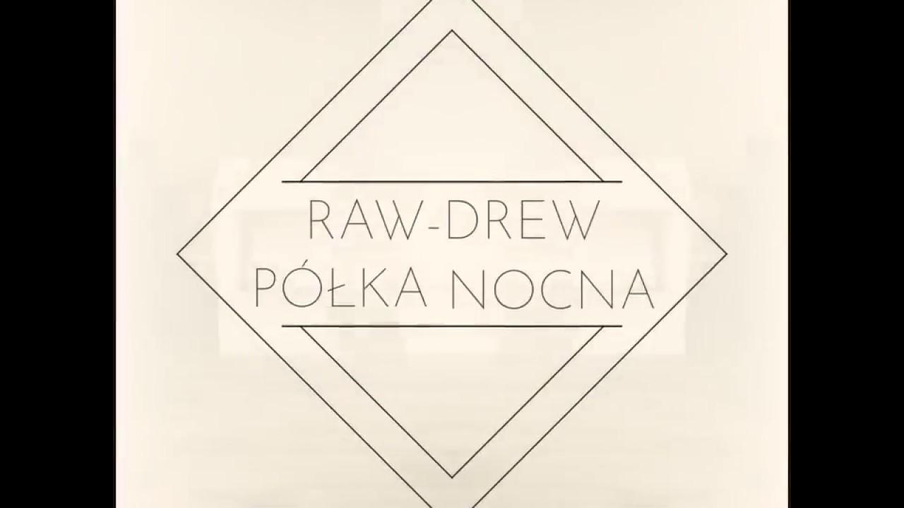 Raw Drew Półki Nocne