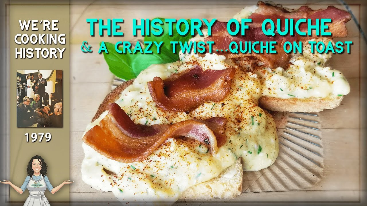 The Story of Quiche and a very different Quiche on Toast from 1979!