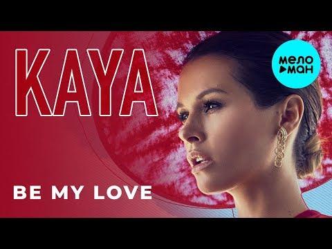 KAYA - Be My Love Single