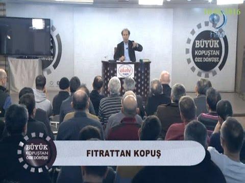 10-01-2016 Fıtrattan Kopuş – Prof Dr Şaban Ali DÜZGÜN – Büyük Kopuştan Öze Dönüş – Hilal TV