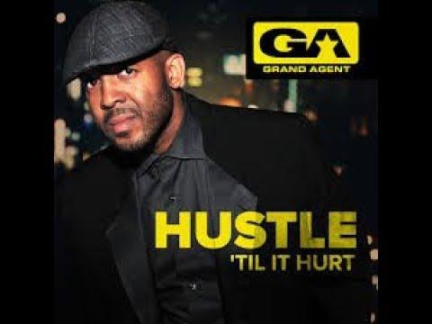 Grand Agent - HUSTLE 'TIL IT HURT [Full Album] 2011