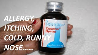Cetzine Syrup Review | ALLERGY, ITCHING, COLD....| CETIRIZINE  SYRUP FOR CHILDREN