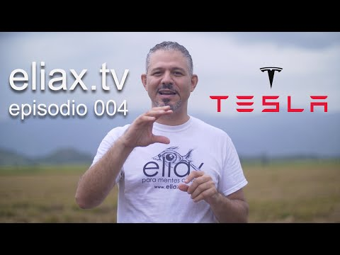 eliax.tv episodio 004: Tesla Motors, Elon Musk, Tesla Model 3