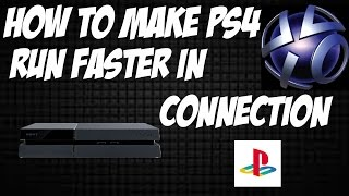 """How to make your PS4 Run Faster in Connection Speed""!!!"