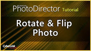 PhotoDirector - Rotate & Flip Photo | CyberLink