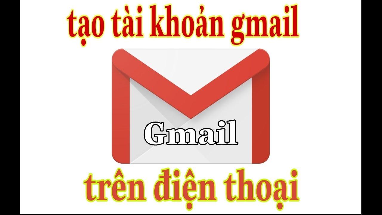 Hướng dẫn tạo gmail trên điện thoại cực kỳ đơn giản
