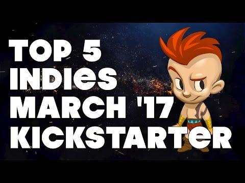 Top 5 Indie Games on Kickstarter - March 2017