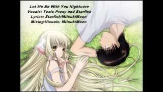 Chobits Let Me Be With You English Duet (Toxic Proxy and Starfish) NIGHTCORE
