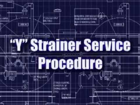 Y Strainer Service Procedure