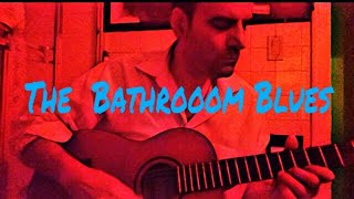 The Bathroom Blues