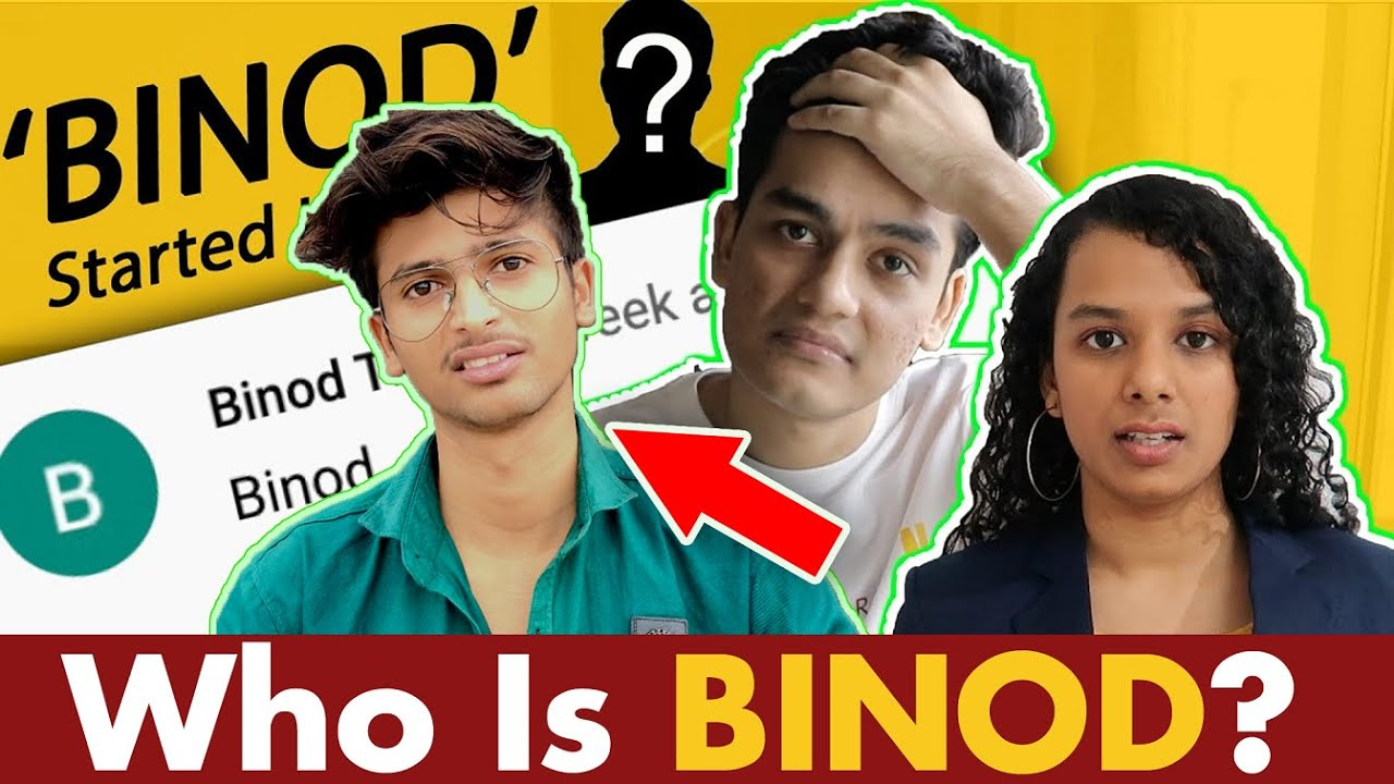 Who is BINOD? why slayy point why...