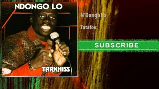 N'Dongo Lo - Tatafou (Audio Officiel)