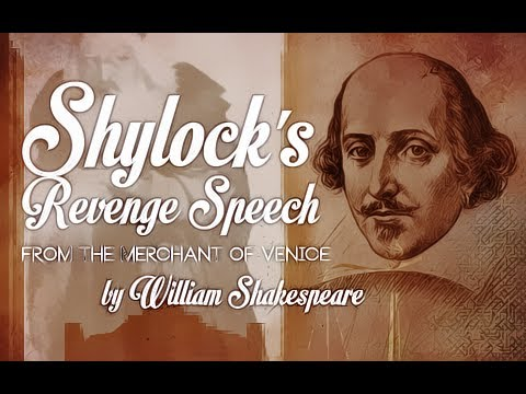 Shylock's Revenge Speech from The Merchant of Venice by