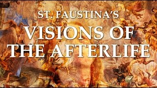 St. Faustina's Visions of the Afterlife
