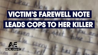 Real Crime: Victim's Farewell Note Leads Cops to Her Killer   A&E