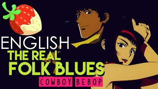 [Cowboy Bebop] The Real Folk Blues (English Cover by Sapphire)