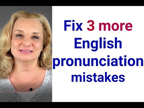 Fix three more English pronunciation mistakes |Accurate English